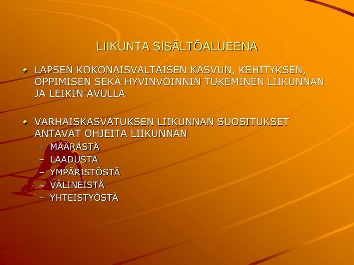 LIIKUNTA SISÄLTÖALUEENA