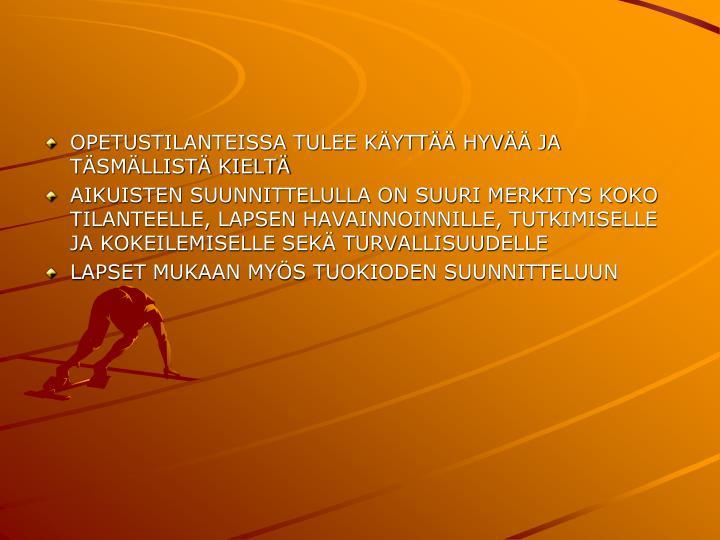 OPETUSTILANTEISSA TULEE KÄYTTÄÄ HYVÄÄ JA TÄSMÄLLISTÄ KIELTÄ