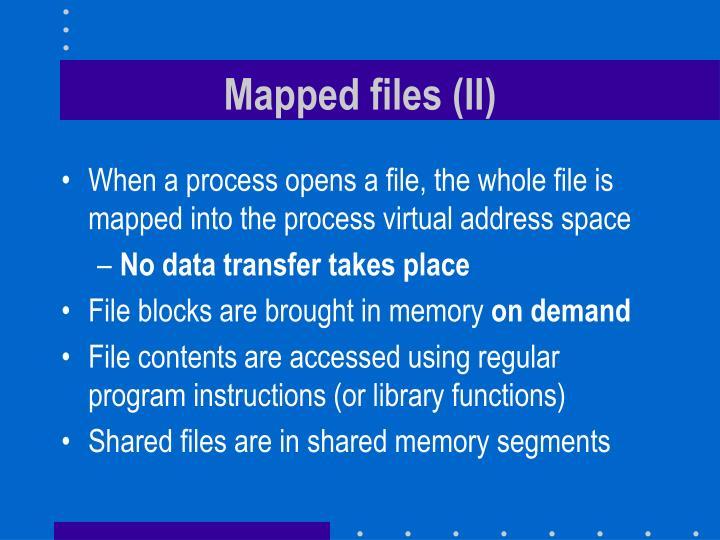 Mapped files (II)