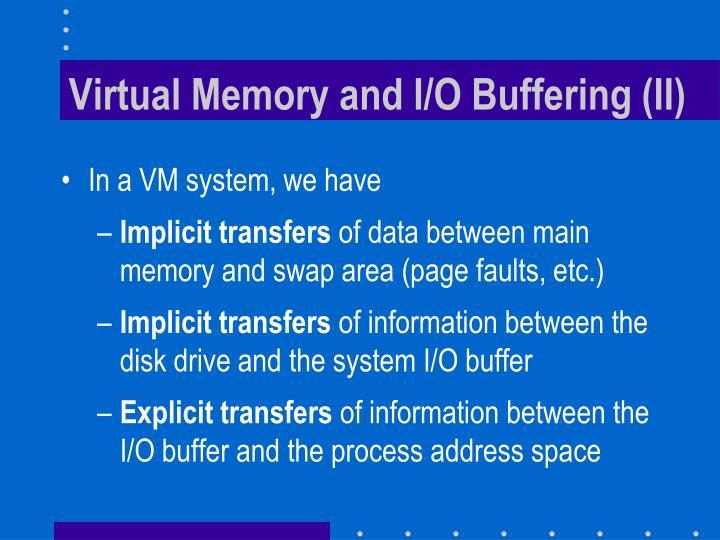 Virtual Memory and I/O Buffering (II)