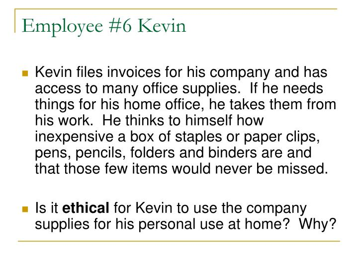 Employee #6 Kevin