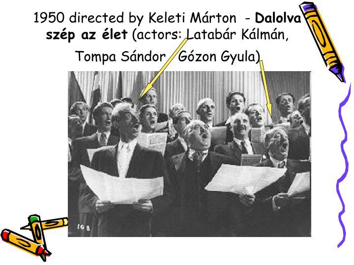 1950 directed by Keleti Márton -