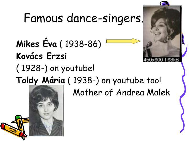 Famous dance-singers..