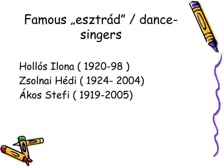 """Famous """"esztrád"""" / dance-singers"""