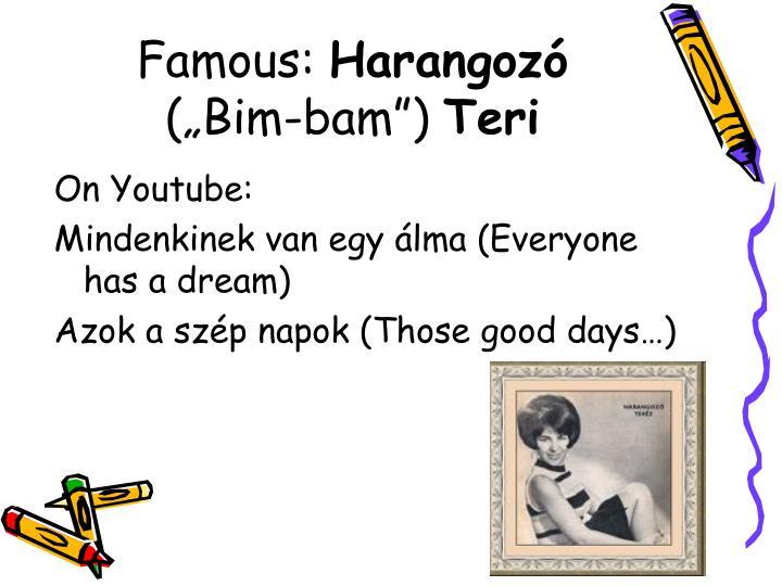 Famous: