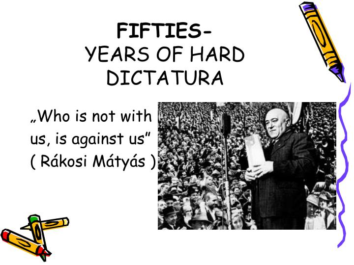 Fifties years of hard dictatura