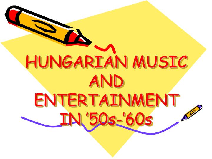 Hungarian music and entertainment in 50s 60s