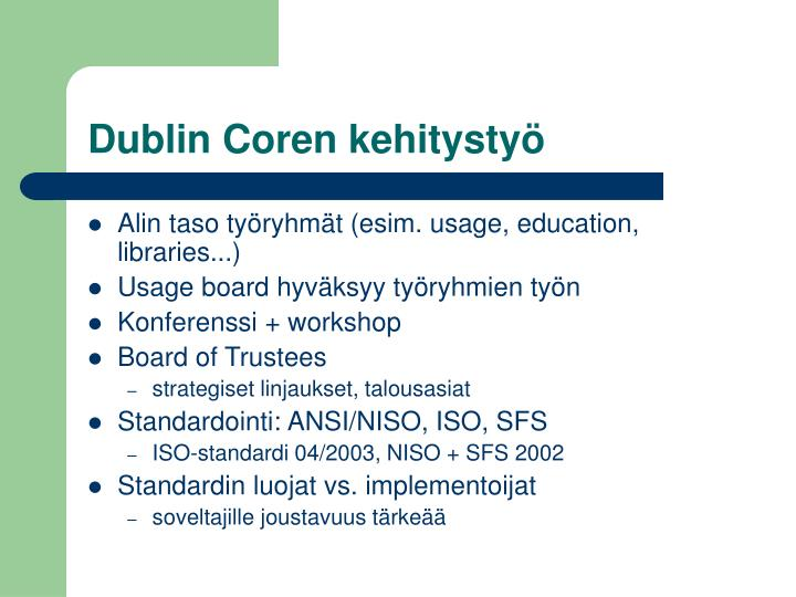 Dublin Coren kehitystyö