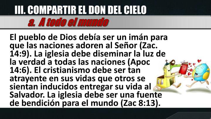 III. COMPARTIR EL DON DEL CIELO