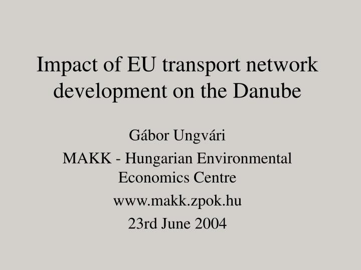 Impact of EU transport network development on the Danube