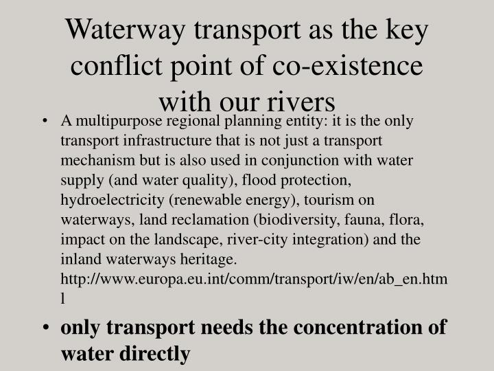 Waterway transport as the key conflict point of co-existence with our rivers