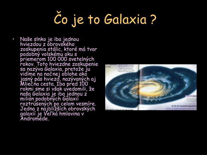 Čo je to Galaxia