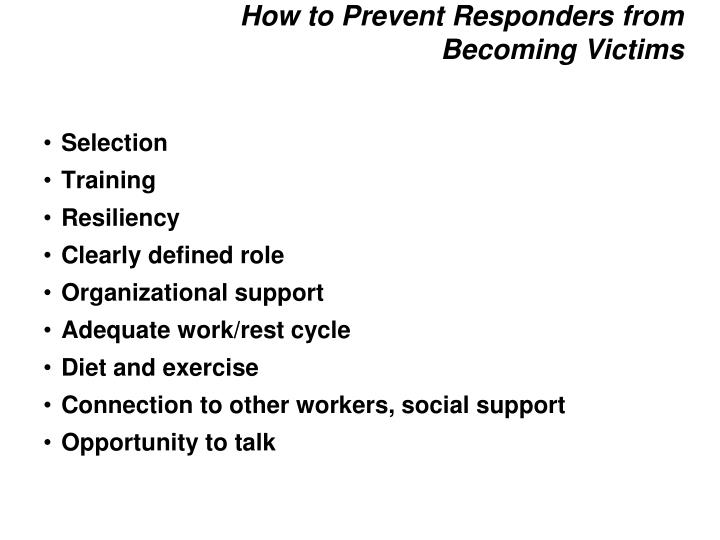How to Prevent Responders from Becoming Victims