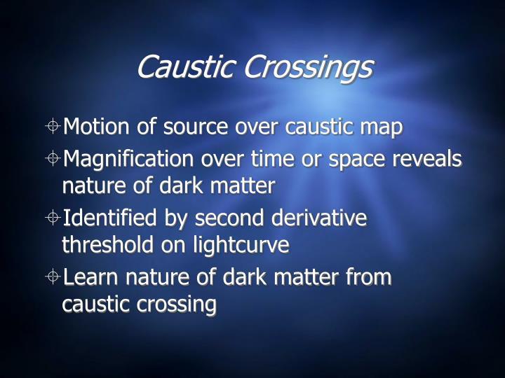 Caustic Crossings