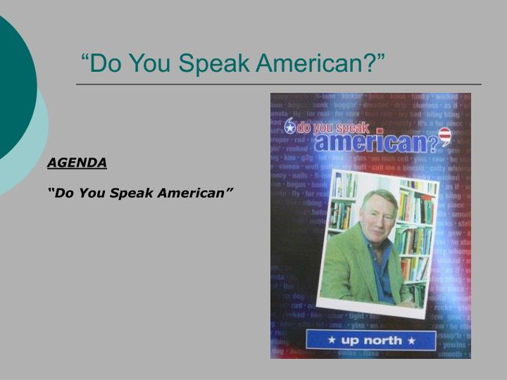 """Do You Speak American?"""
