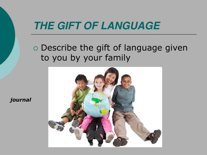 THE GIFT OF LANGUAGE
