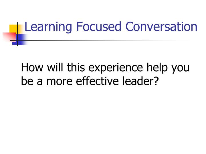 Learning Focused Conversation
