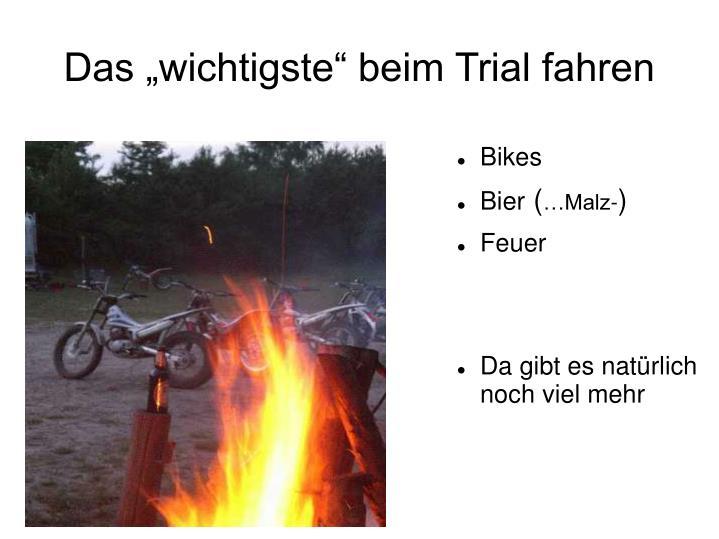 """Das """"wichtigste"""" beim Trial fahren"""