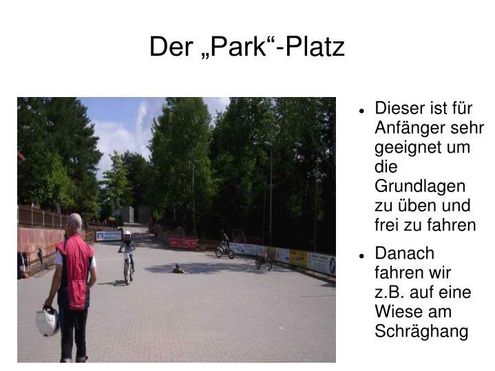 """Der """"Park""""-Platz"""