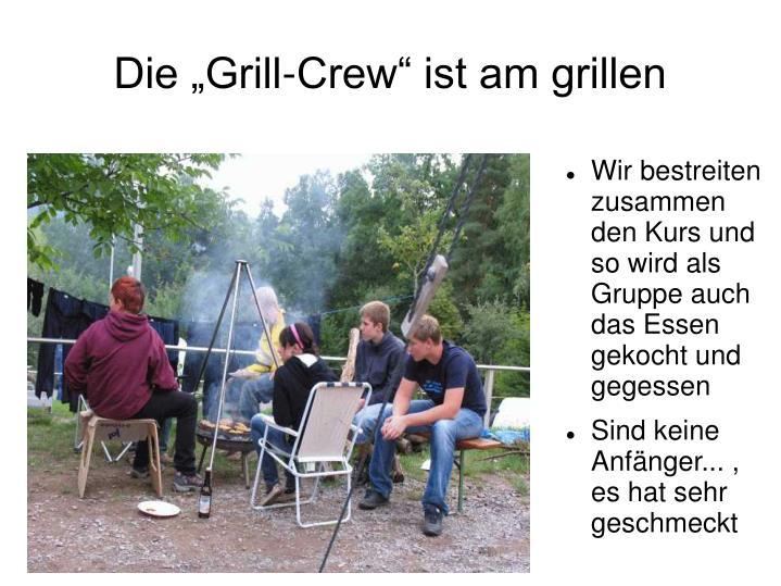 """Die """"Grill-Crew"""" ist am grillen"""