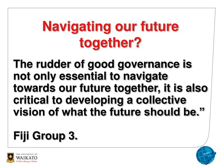 Navigating our future together?