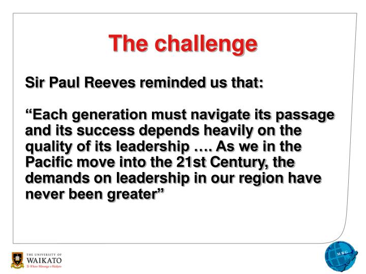 Sir Paul Reeves reminded us that: