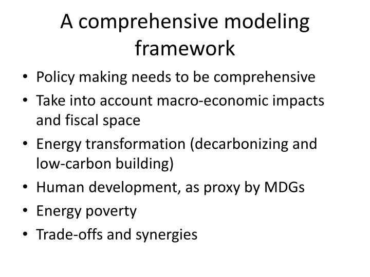 A comprehensive modeling framework