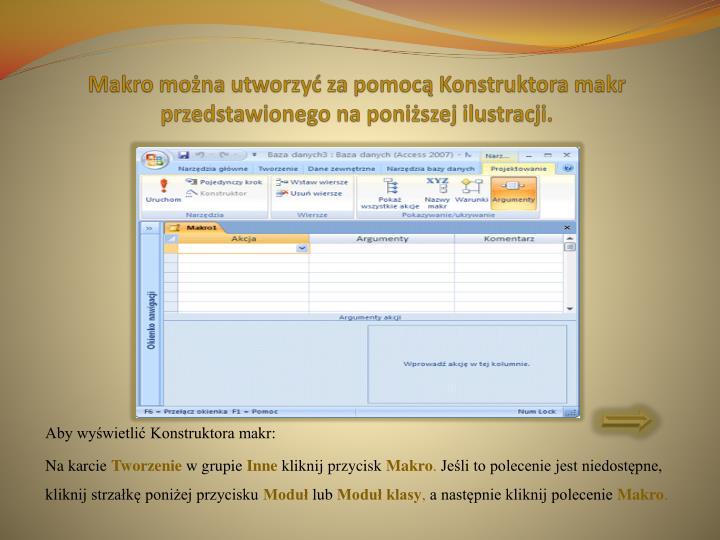 Makro można utworzyć za pomocą Konstruktora makr przedstawionego na poniższej ilustracji.
