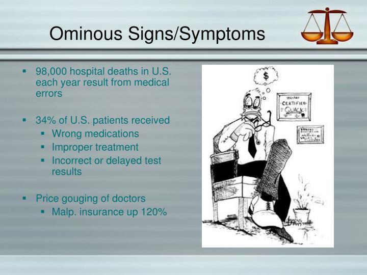 Ominous Signs/Symptoms