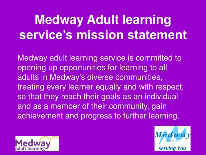 Medway Adult learning service's mission statement