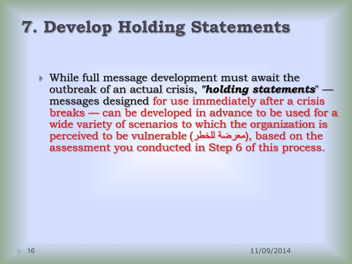 7. Develop Holding Statements