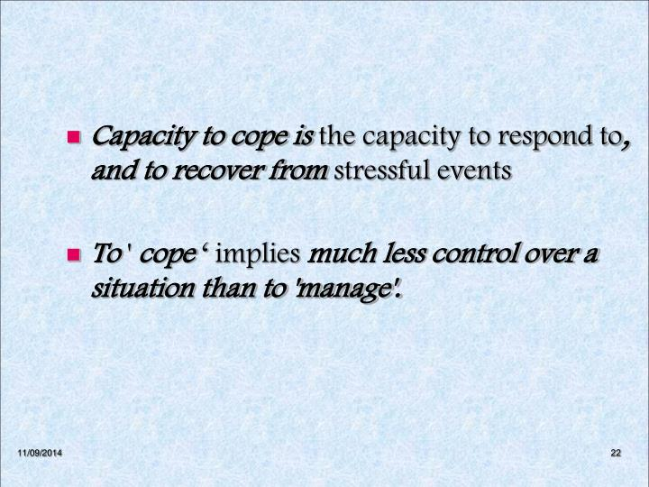 Capacity to cope is