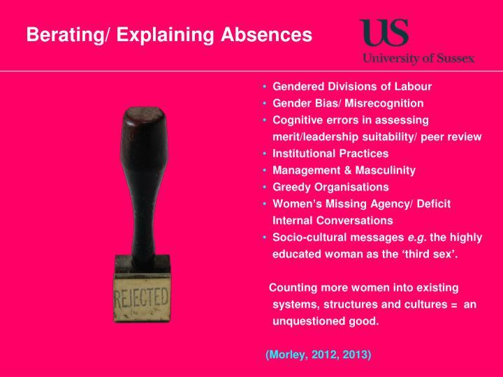 Berating/ Explaining Absences