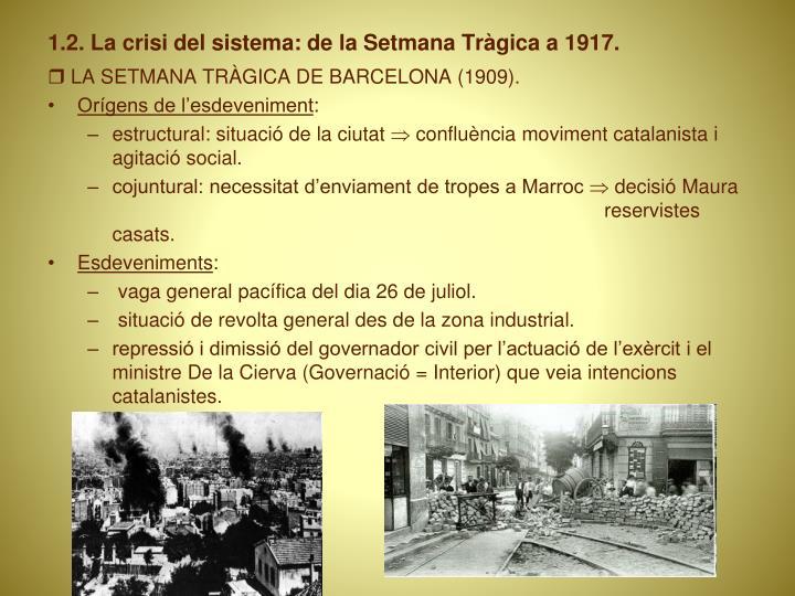 1.2. La crisi del sistema: de la Setmana Tràgica a 1917.