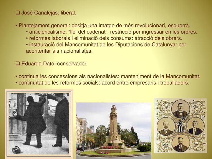 José Canalejas: liberal.