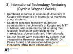 3 international technology venturing cynthia wagner weick