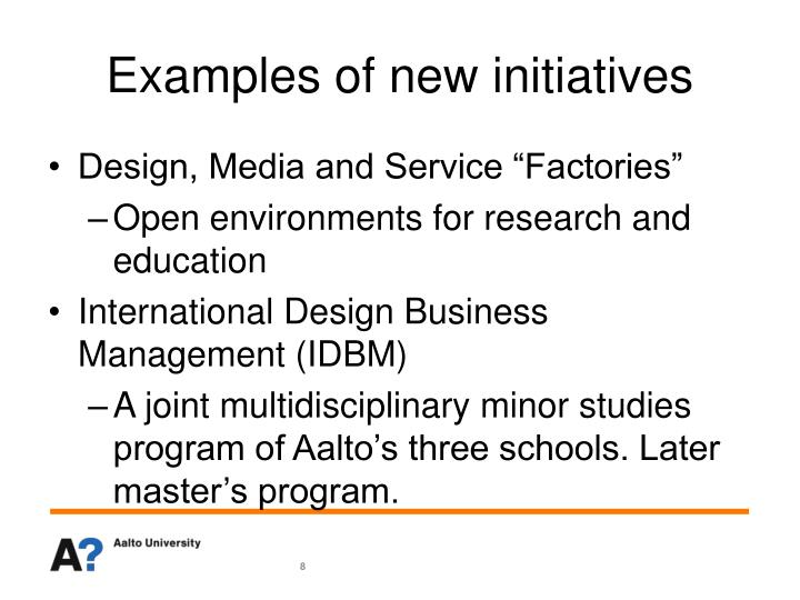 Examples of new initiatives