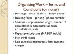 organising work terms and conditions or none
