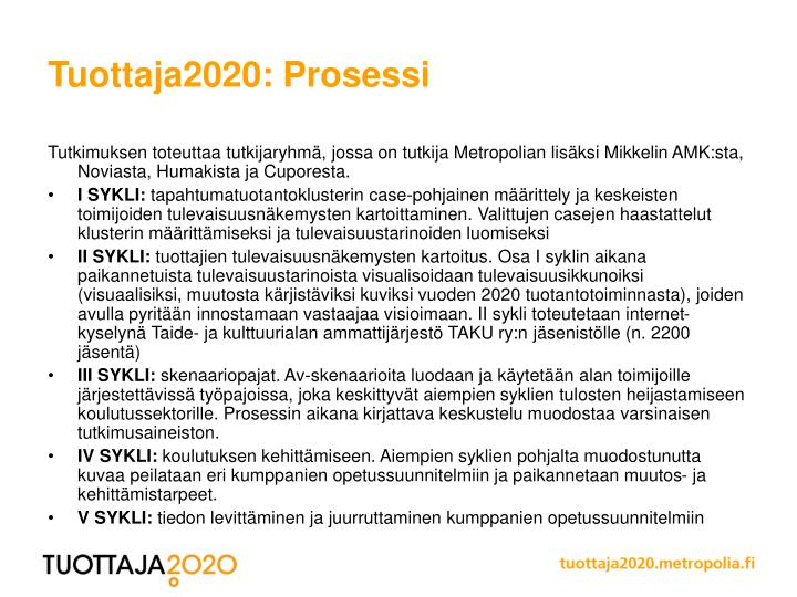 Tuottaja2020: Prosessi