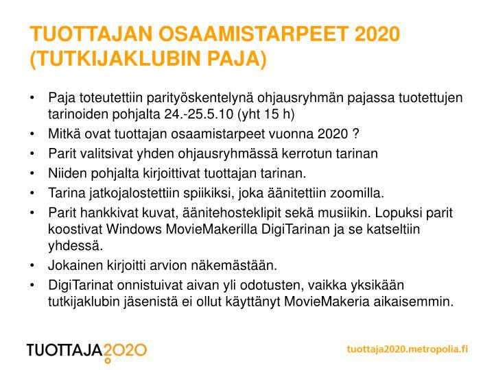 Tuottajan osaamistarpeet 2020 (Tutkijaklubin paja)