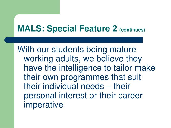 MALS: Special Feature 2