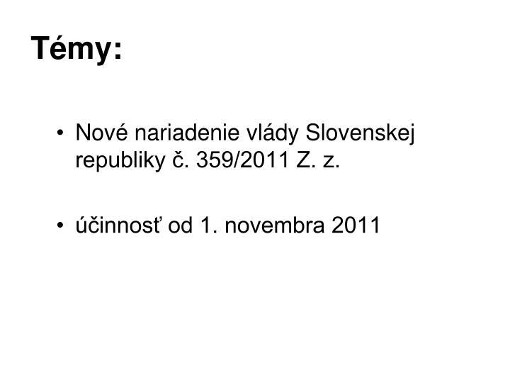Nové nariadenie vlády Slovenskej republiky č. 359/2011 Z. z.