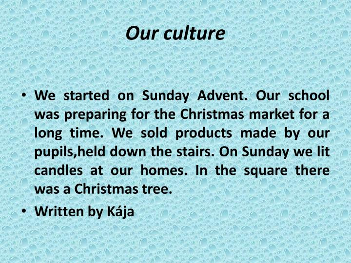 Our culture