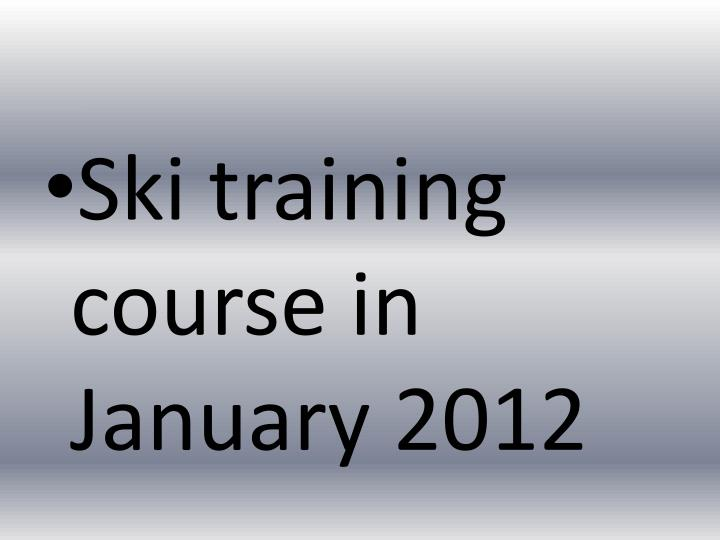 Ski training course in January 2012