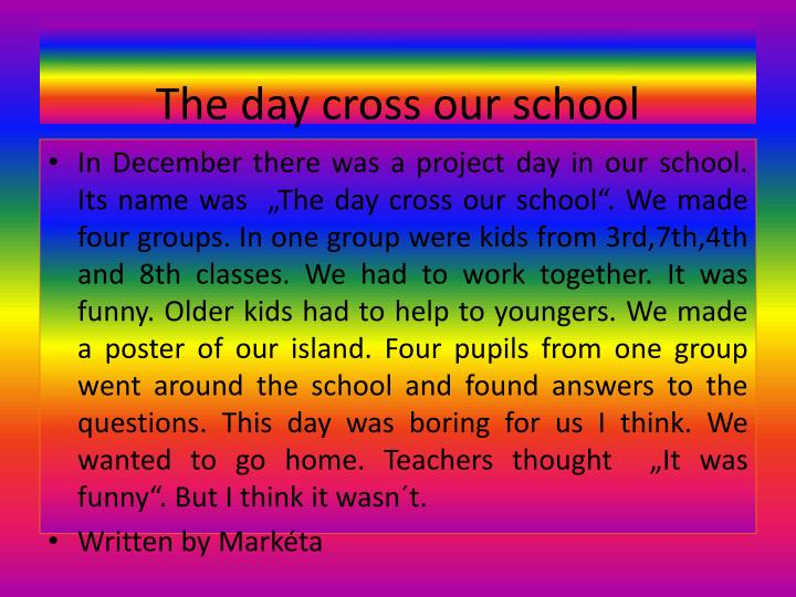 The day cross our school