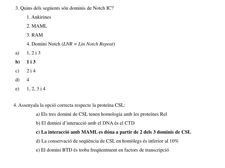 3. Quins dels següents són dominis de Notch IC?