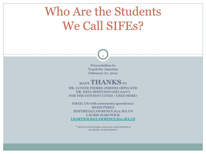 Who are the students we call sifes