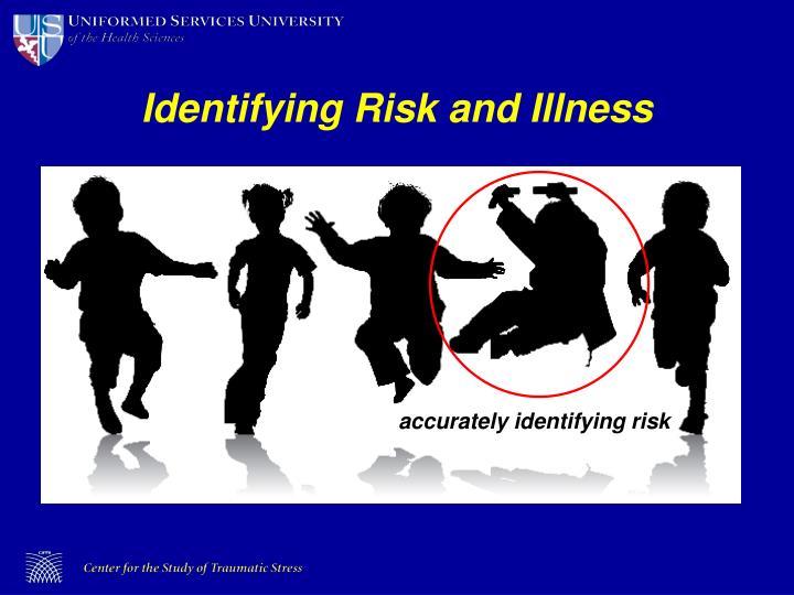 Identifying Risk and Illness