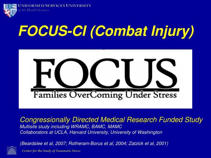 FOCUS-CI (Combat Injury)