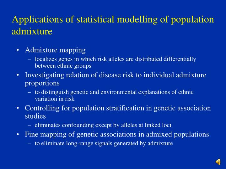 Applications of statistical modelling of population admixture